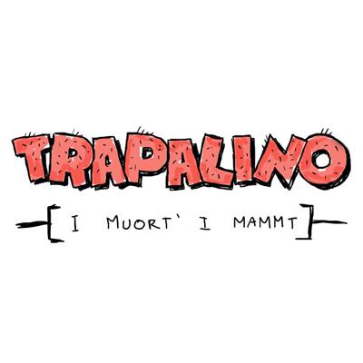 multimedia Trapalino - I muort i mammt